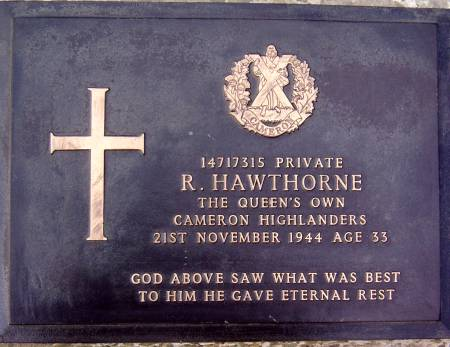 14717315 Private R. Hawthorne, 1st battalion Queens Own Cameron Highlanders, 21st November 1944, age 33