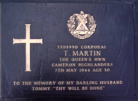 3308990 Corporal T. Martin, 1st battalion Queens Own Cameron Highlanders, 7th May 1944, age 30