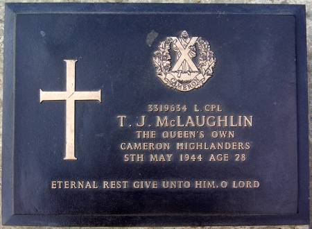 3319634 Lance-Corporal T. J.  McLaughlin, 1st battalion Queens Own Cameron Highlanders, 5th May 1944, age 28